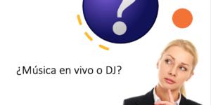 "(Alt=""¿Música en Vivo o DJ?"")"